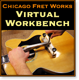 Chicago Fret Works virtual workbench
